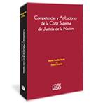 Competencias y Atribuciones de la Corte Suprema de Justicia de la Nación